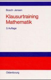 Abbildung von Bosch / Jensen | Klausurtraining Mathematik | 3., verbesserte Auflage. Reprint 2016 | 2001