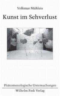 Kunst im Sehverlust | Mühleis, 2005 | Buch (Cover)
