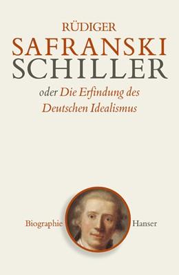 Abbildung von Safranski | Schiller | 2004 | oder Die Erfindung des Deutsch...