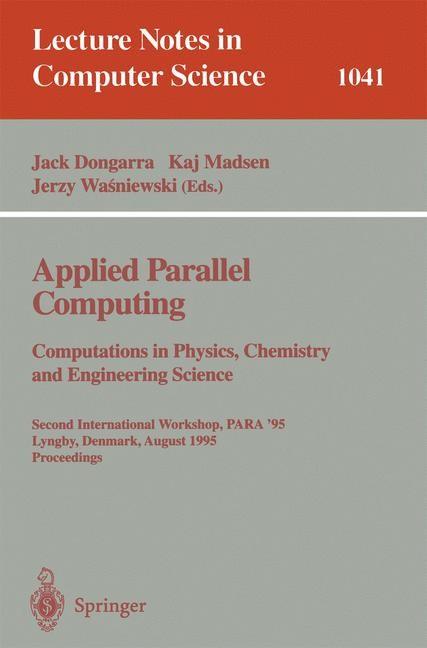 Abbildung von Dongarra / Madsen / Wasniewski | Applied Parallel Computing. Computations in Physics, Chemistry and Engineering Science | 1996