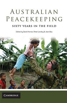 Abbildung von Horner / Londey / Bou   Australian Peacekeeping   2009   Sixty Years in the Field