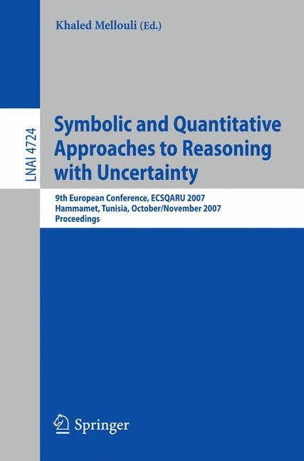 Abbildung von Mellouli   Symbolic and Quantitative Approaches to Reasoning with Uncertainty   2007