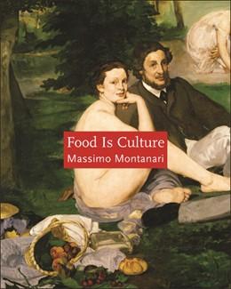 Abbildung von Montanari | Food Is Culture | 2006