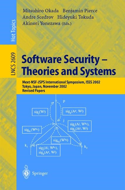Software Security -- Theories and Systems | Okada / Pierce / Scedrov / Tokuda / Yonezawa, 2003 | Buch (Cover)