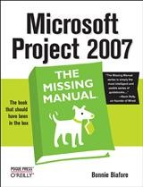 Microsoft Project 2007: The Missing Manual   Bonnie Biafore, 2007   Buch (Cover)