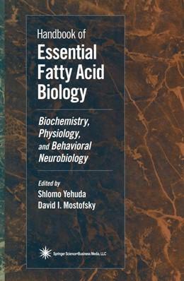 Abbildung von Mostofsky / Yehuda | Handbook of Essential Fatty Acid Biology | 1997 | Biochemistry, Physiology, and ...