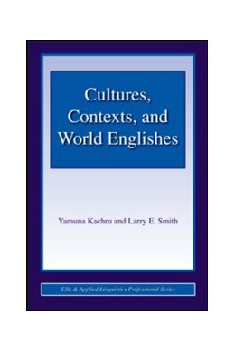 Abbildung von Kachru / Smith | Cultures, Contexts, and World Englishes | 2008