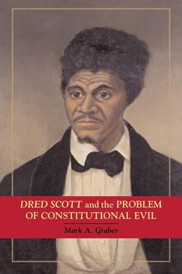 Abbildung von Graber | Dred Scott and the Problem of Constitutional Evil | 2008