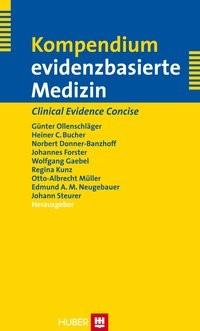 Kompendium evidenzbasierte Medizin | Ollenschläger / Bucher / Donner-Banzhoff / Forster / Gaebel / Kunz / Müller / Neugebauer / Steurer, 2007 | Buch (Cover)