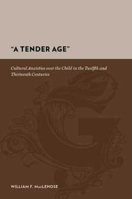 Abbildung von Maclehose | A Tender Age | 2009 | Cultural Anxieties over the Ch...