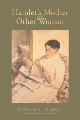 Abbildung von Heilbrun | Hamlet's Mother and Other Women | 2002 | With a New Preface by the Auth...