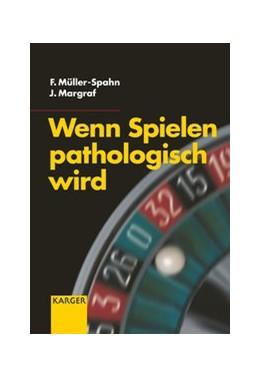 Abbildung von Müller-Spahn / Margraf | Wenn Spielen pathologisch wird | 2002