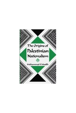 Abbildung von Muslih | The Origins of Palestinian Nationalism | 1989