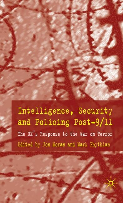 Intelligence, Security and Policing Post-9/11 | Moran / Phythian | 2008, 2008 | Buch (Cover)