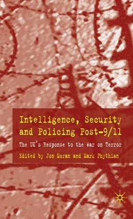 Abbildung von Moran / Phythian | Intelligence, Security and Policing Post-9/11 | 2008 | 2008 | The UK's Response to the 'War ...
