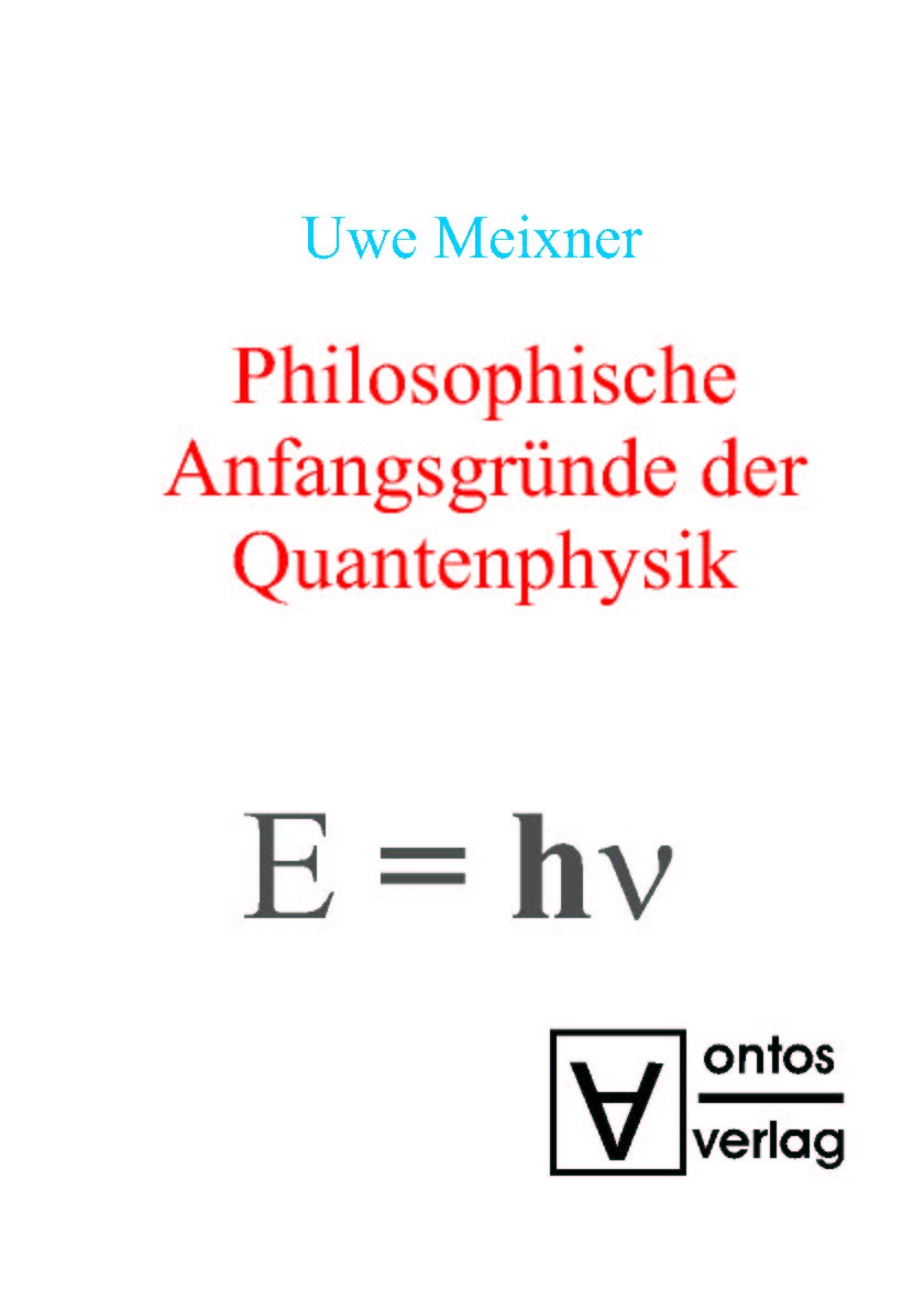 Abbildung von Meixner   Philosophische Anfangsgründe der Quantenphysik   1th edition Auflage   2008