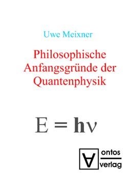 Abbildung von Meixner | Philosophische Anfangsgründe der Quantenphysik | 1. Auflage | 2008 | beck-shop.de
