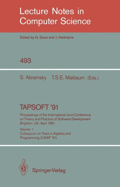 Abbildung von Abramsky / Maibaum | TAPSOFT '91: Proceedings of the International Joint Conference on Theory and Practice of Software Development, Brighton, UK, April 8-12, 1991 | 1991