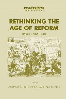 Abbildung von Burns / Innes | Rethinking the Age of Reform | 2003 | Britain 1780-1850