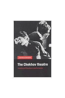 Abbildung von Senelick | The Chekhov Theatre | 2000 | A Century of the Plays in Perf...