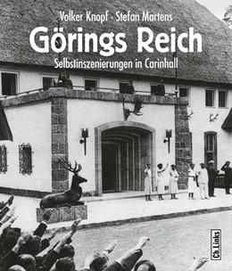 Abbildung von Martens / Knopf | Görings Reich | 2015 | Selbstinszenierungen in Carinh...