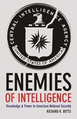 Abbildung von Betts   Enemies of Intelligence   2009   Knowledge and Power in America...