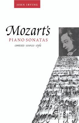 Abbildung von Irving | Mozart's Piano Sonatas | 1997 | Contexts, Sources, Style