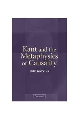 Abbildung von Watkins | Kant and the Metaphysics of Causality | 2004