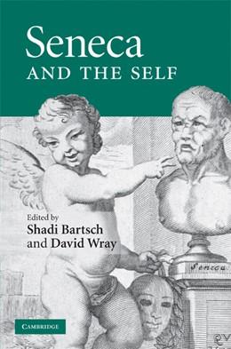 Abbildung von Bartsch / Wray | Seneca and the Self | 2009