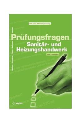 Abbildung von Nestler / Becker / Schenker | Prüfungsfragen Sanitär- und Heizungshandwerk | 2010 | Mit Lösungen
