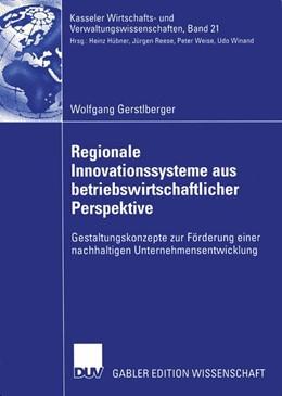 Abbildung von Gerstlberger | Regionale Innovationssysteme aus betriebswirtschaftlicher Perspektive | 2004 | Gestaltungskonzepte zur Förder... | 21