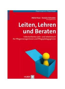 Abbildung von Poser / Schneider | Leiten, Lehren und Beraten | 2005 | Fallorientiertes Lehr- und Arb...