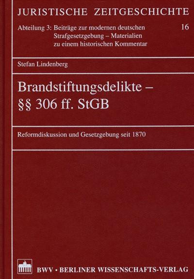 Brandstiftungsdelikte - §§ 306 ff. StGB | Lindenberg, 2004 | Buch (Cover)