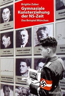 Abbildung von Zuber   Gymnasiale Kunsterziehung der NS-Zeit   2009   Das Beispiel München