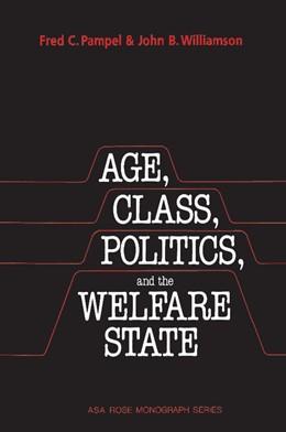 Abbildung von Pampel / Williamson | Age, Class, Politics, and the Welfare State | 1992