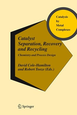 Abbildung von Cole-Hamilton / Tooze | Catalyst Separation, Recovery and Recycling | 2006 | Chemistry and Process Design | 30