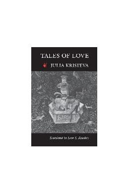 Abbildung von Kristeva | Tales of Love | 1989 | Translation by Leon S. Roudiez