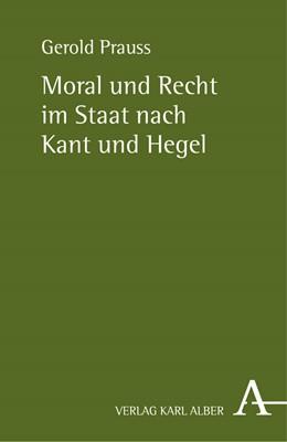 Abbildung von Prauss | Moral und Recht im Staat nach Kant und Hegel | 2008