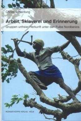 Abbildung von Hardung | Arbeit, Sklaverei und Erinnerung | 1. Auflage | 2006 | 6 | beck-shop.de
