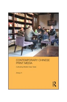 Abbildung von Yi | Contemporary Chinese Print Media | 2013 | Cultivating Middle Class Taste