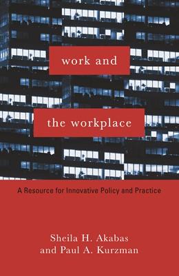 Abbildung von Akabas / Kurzman | Work and the Workplace | 2007 | A Resource for Innovative Poli...