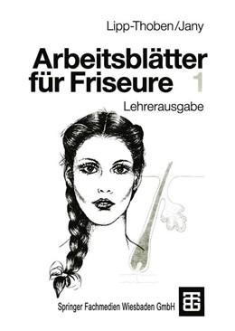 Abbildung von Lipp-Thoben / Jany | Arbeitsblätter für Friseure 1 | 1993 | Lehrerausgabe