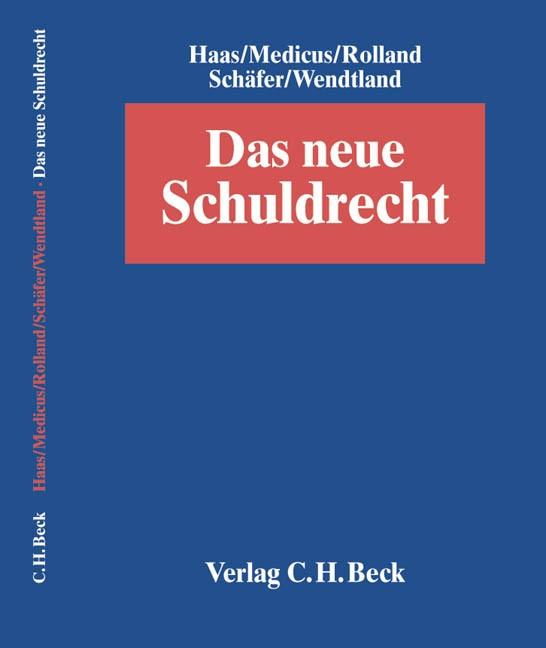 Das neue Schuldrecht | Haas / Medicus / Rolland / Schäfer / Wendtland, 2002 | Buch (Cover)