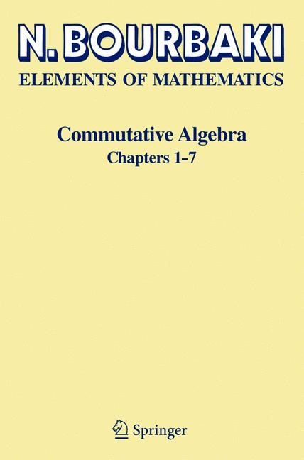 Commutative Algebra | Bourbaki | 1st ed. 1989. 2nd printing, 1998 | Buch (Cover)