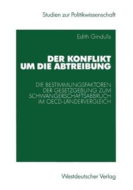 Abbildung von Gindulis | Der Konflikt um die Abtreibung | 2003 | 2003 | Die Bestimmungsfaktoren der Ge...