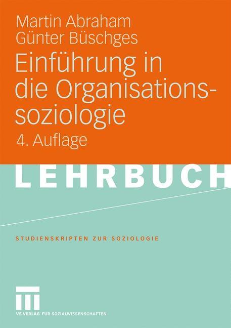 Abbildung von Abraham / Büschges | Einführung in die Organisationssoziologie | 2009