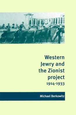 Abbildung von Berkowitz | Western Jewry and the Zionist Project, 1914-1933 | 2003