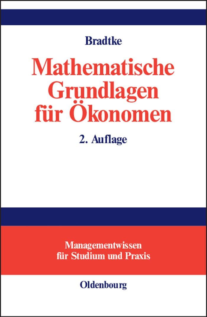 Mathematische Grundlagen für Ökonomen | Bradtke | 2., überarb. und erw. Aufl., 2003 | Buch (Cover)