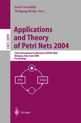 Abbildung von Cortadella / Reisig | Applications and Theory of Petri Nets 2004 | 2004 | 25th International Conference,... | 3099