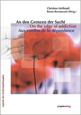 Abbildung von Hoffstadt / Bernasconi | An den Grenzen der Sucht / On the edge of addiction / Aux confins de la dépendance | 2009 | 8